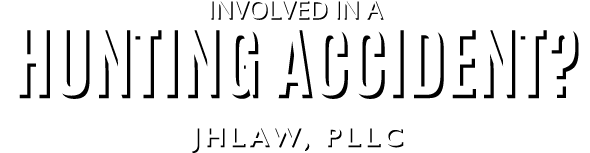 Involved in a Hunting Accident? :: JHLAW, PLLC
